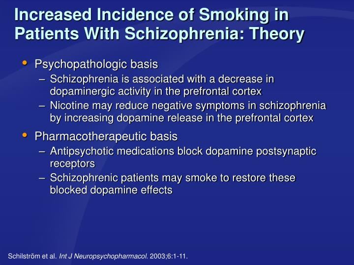 Increased Incidence of Smoking in Patients With Schizophrenia: Theory