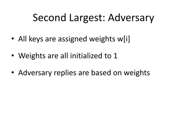 Second Largest: Adversary