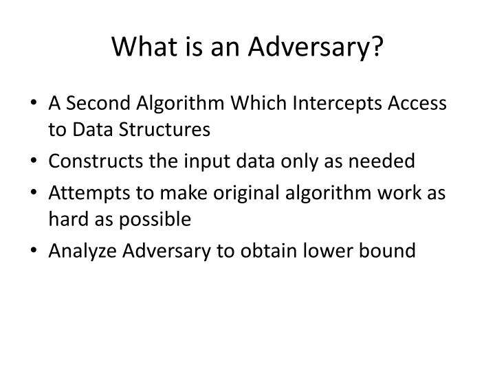 What is an Adversary?
