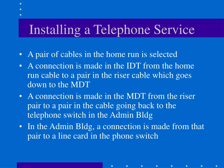 Installing a Telephone Service