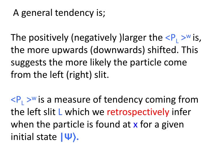 A general tendency is;