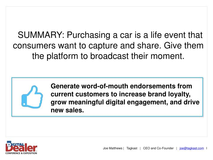 SUMMARY: Purchasing a car is a life event that consumers want to capture and