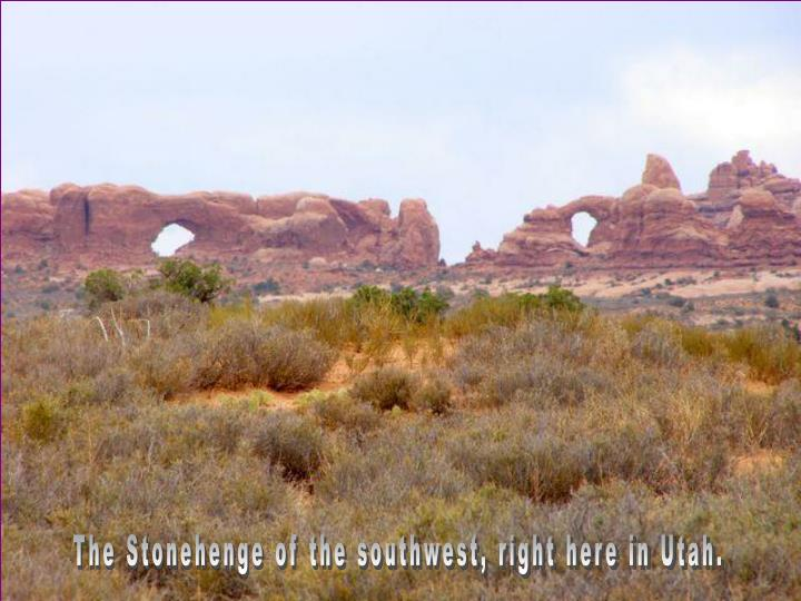The Stonehenge of the southwest, right here in Utah.
