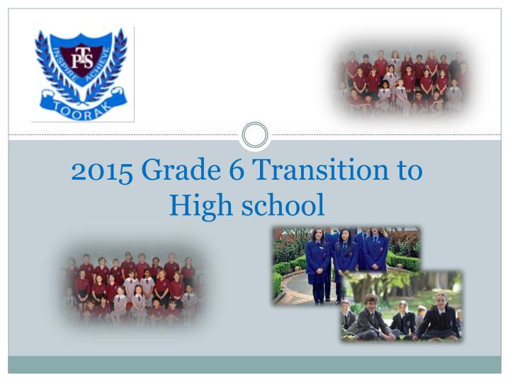 2015 Grade 6 Transition to High school