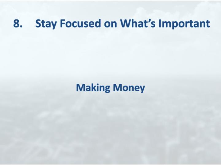8.	Stay Focused on What's Important