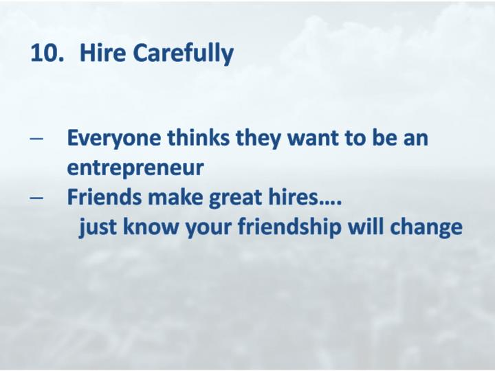 10.	Hire Carefully