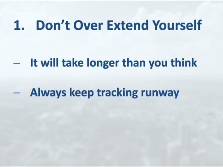 1.	Don't Over Extend Yourself