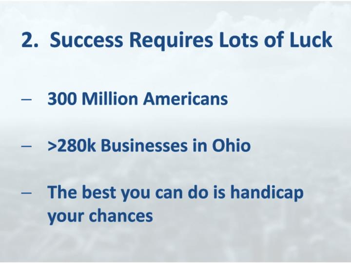 2.  Success Requires Lots of Luck