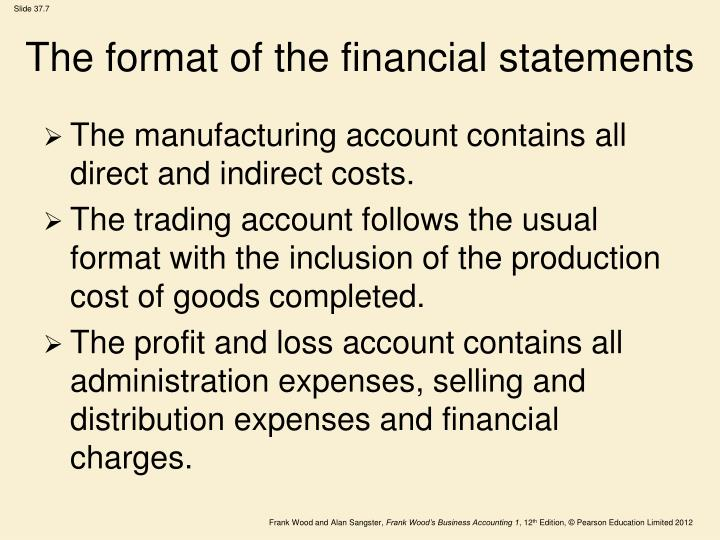 The format of the financial statements