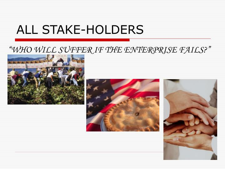 ALL STAKE-HOLDERS