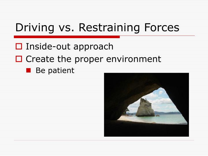 Driving vs. Restraining Forces