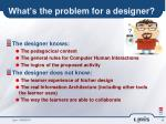 what s the problem for a designer