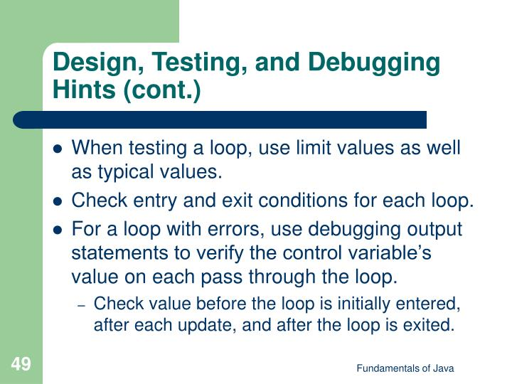 Design, Testing, and Debugging Hints (cont.)