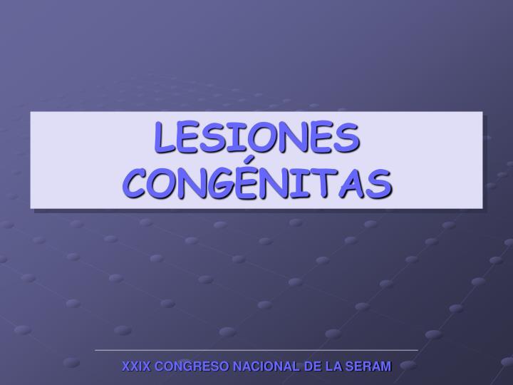 LESIONES CONGÉNITAS