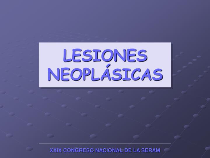 LESIONES NEOPLÁSICAS