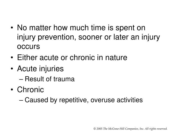 No matter how much time is spent on injury prevention, sooner or later an injury occurs