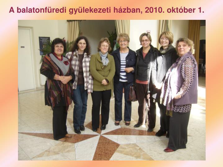 A balatonfüredi gyülekezeti házban, 2010. október 1.