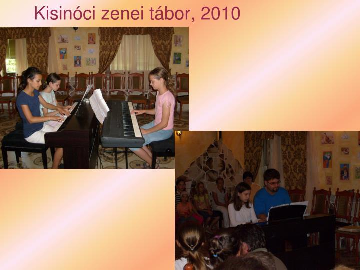 Kisinóci zenei tábor, 2010