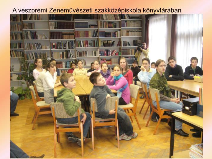 A veszprémi Zeneművészeti szakközépiskola könyvtárában