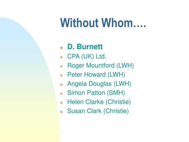 Without Whom….