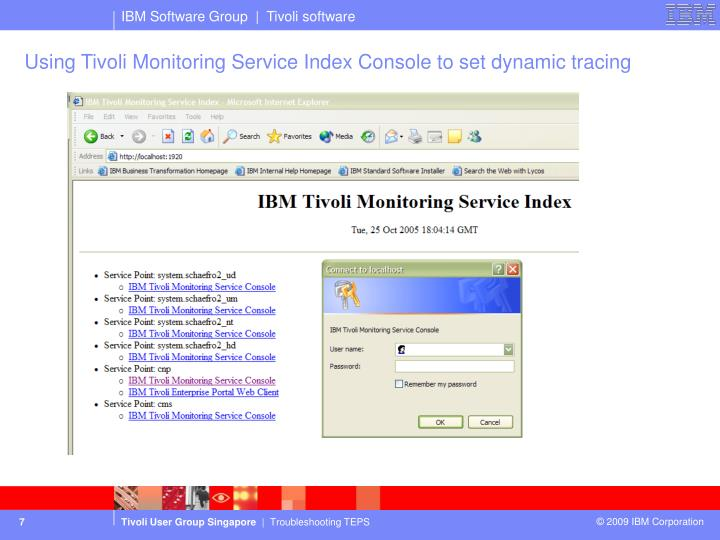 Using Tivoli Monitoring Service Index Console to set dynamic tracing
