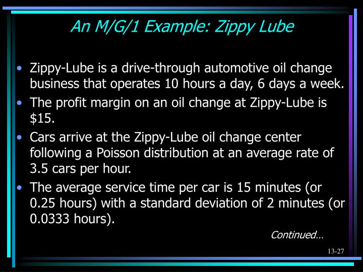 An M/G/1 Example: Zippy Lube