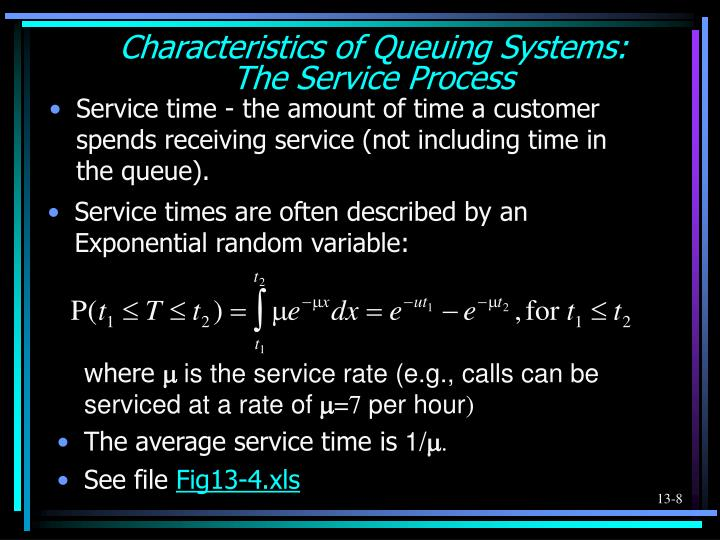 Service times are often described by an Exponential random variable: