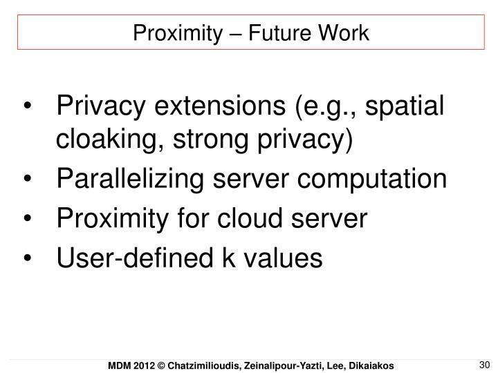 Proximity – Future Work