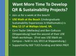 want more time to develop qr sustainability projects