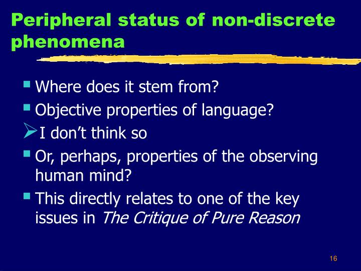 Peripheral status of non-discrete phenomena