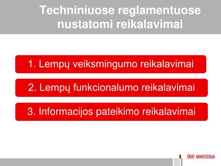 Techniniuose reglamentuose nustatomi reikalavimai