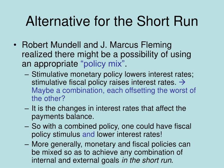 Alternative for the Short Run