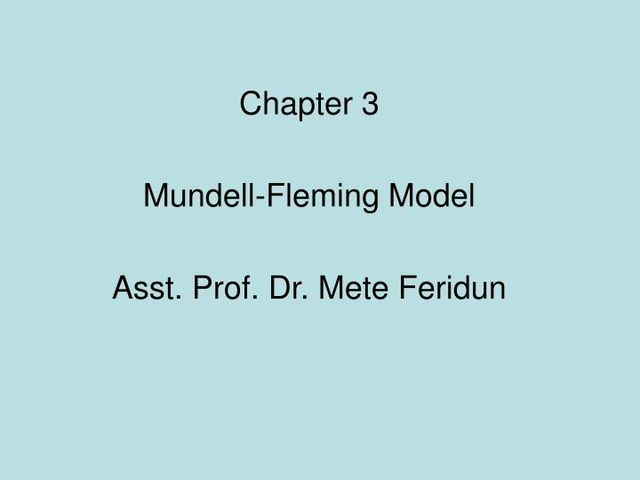 Chapter 3 mundell fleming model asst prof dr mete feridun