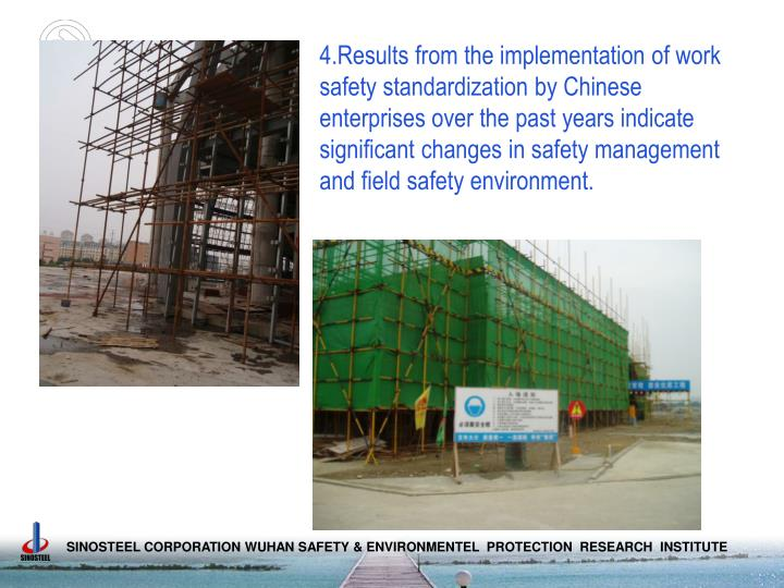 4.Results from the implementation of work safety standardization by Chinese enterprises over the past years indicate significant changes in safety management and field safety environment.