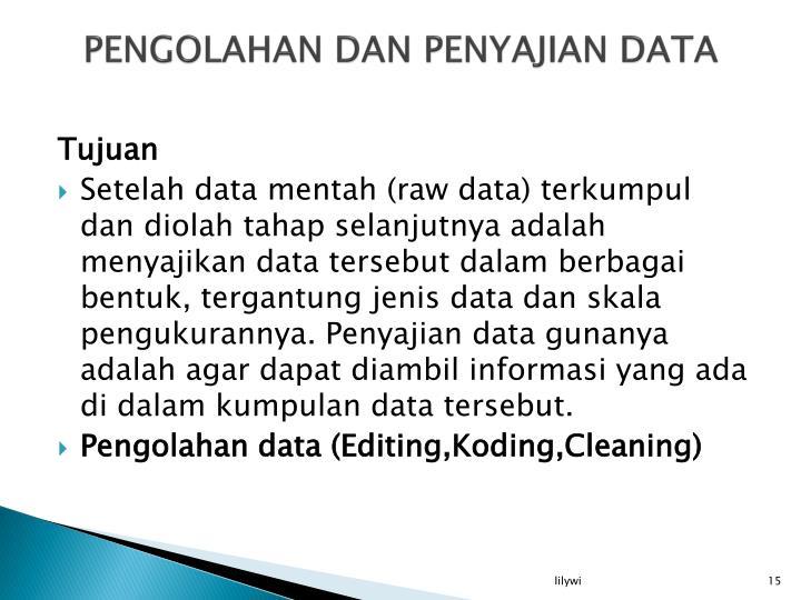 PENGOLAHAN DAN PENYAJIAN DATA