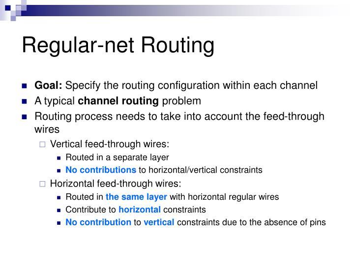 Regular-net Routing