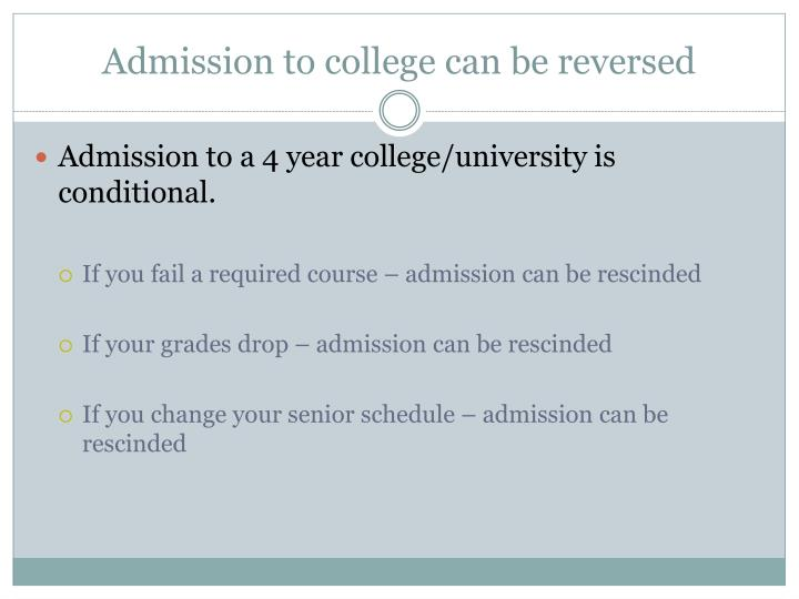 Admission to college can be reversed