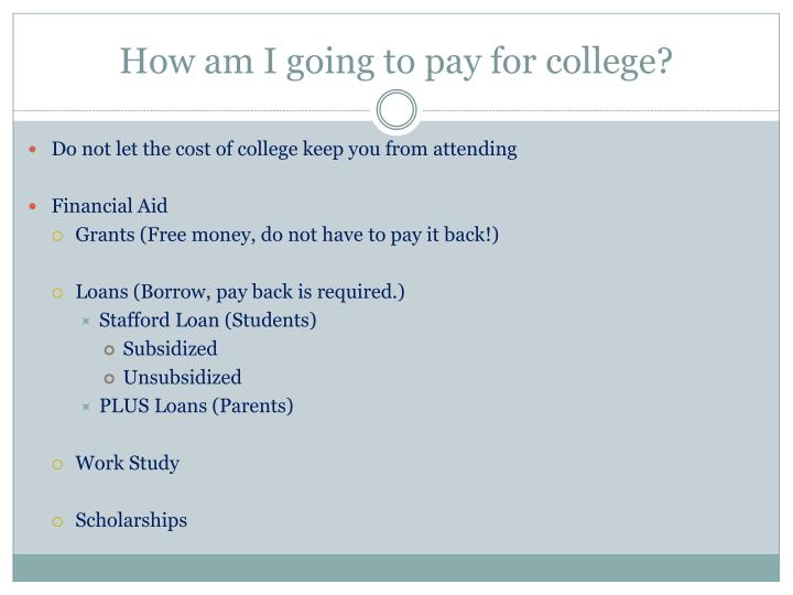 How am I going to pay for college?