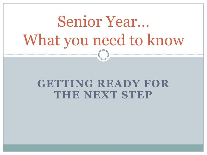 Senior year what you need to know