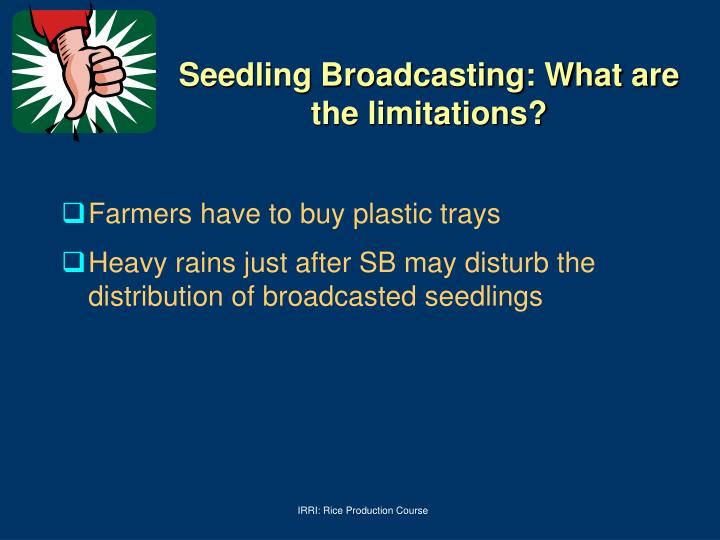 Seedling Broadcasting: What are the limitations?