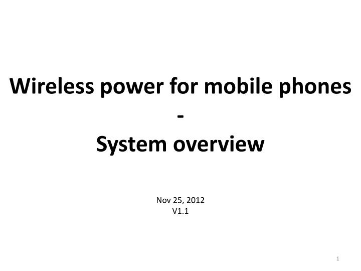 Wireless power for mobile phones -