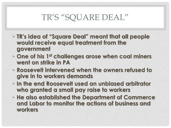"TR's ""Square Deal"""