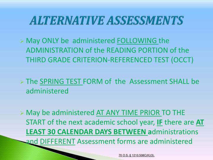 ALTERNATIVE ASSESSMENTS