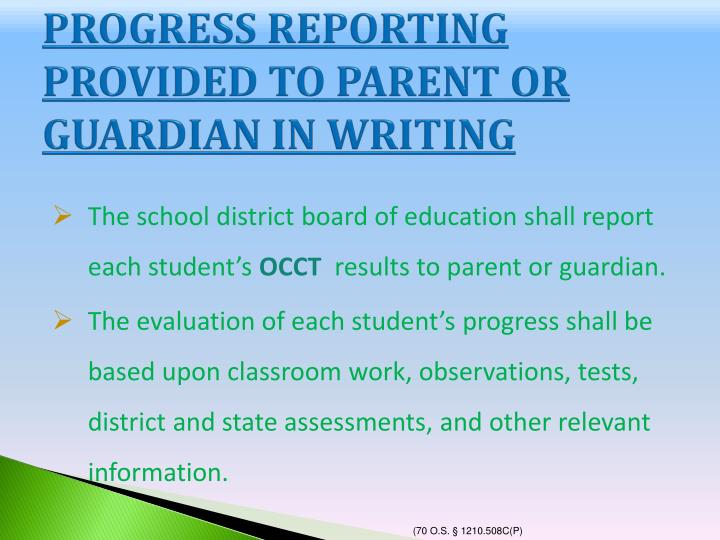 PROGRESS REPORTING PROVIDED TO PARENT OR GUARDIAN IN WRITING