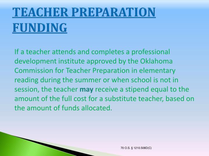 TEACHER PREPARATION FUNDING