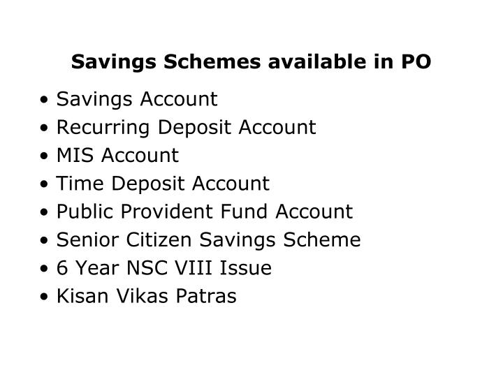 Savings schemes available in po