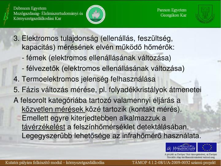 3. Elektromos tulajdonsg (ellenlls, feszltsg, kapacits) mrsnek elvn mkd hmrk: