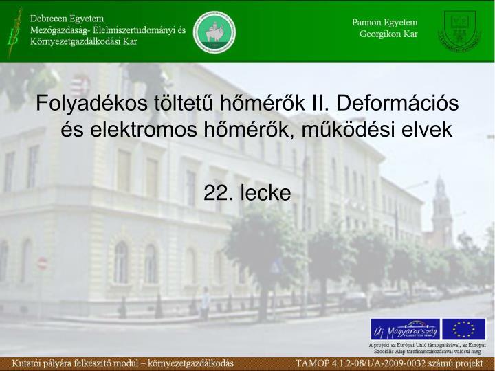 Folyadkos tltet hmrk II. Deformcis s elektromos hmrk, mkdsi elvek