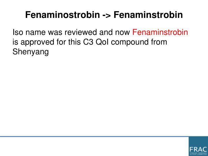 Fenaminostrobin -> Fenaminstrobin