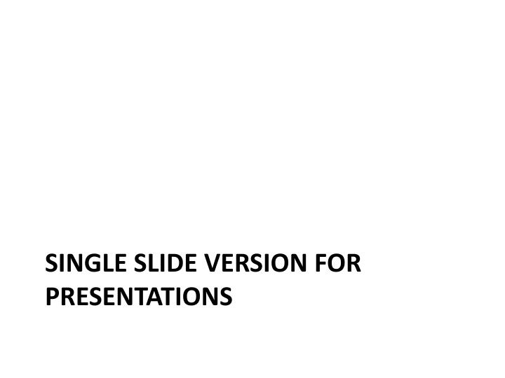Single Slide Version for presentations
